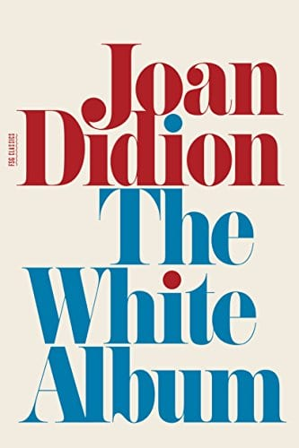Feminist Writers: The White Album by Joan Didion