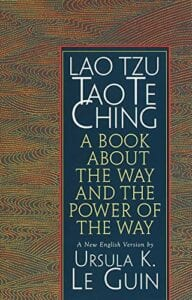 New Poetry: Lao Tzu Tao Te Ching translated by Ursula K. Le Guin