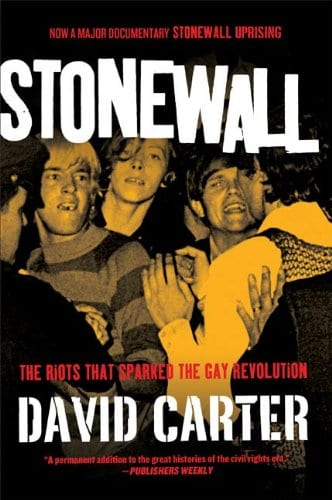 Stonewall: The Riots that Sparked the Gay Revolution, by David Carter