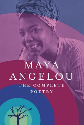 The Complete Poetry, by Maya Angelou